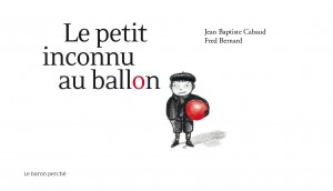 Le Petit Inconnu au Ballon